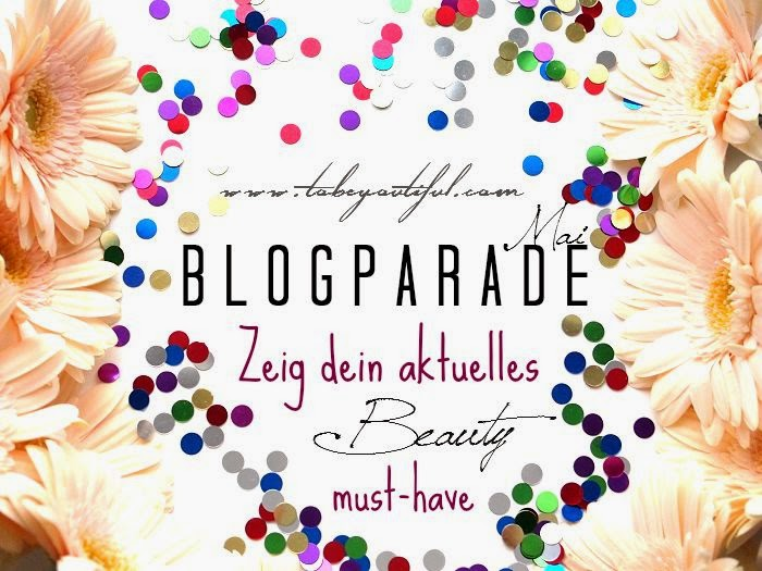 Blogparade Aktuelles Beauty Must Have