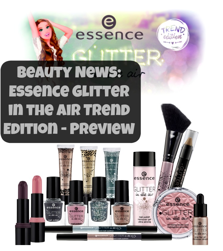 Essence Glitter in the Air Trend Edition – Beauty News