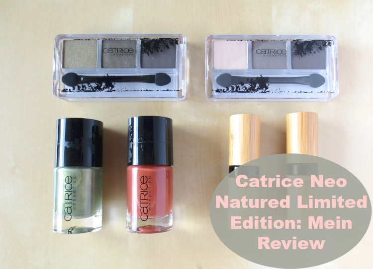 Catrice Neo Natured Limited Edition: Mein Review