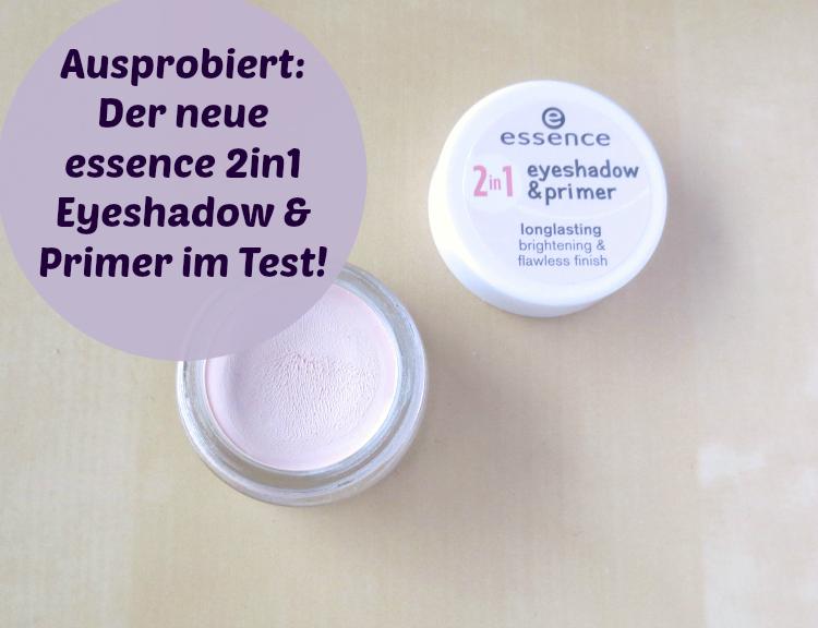 Ausprobiert: Der neue essence 2in1 eyeshadow & primer im Test!