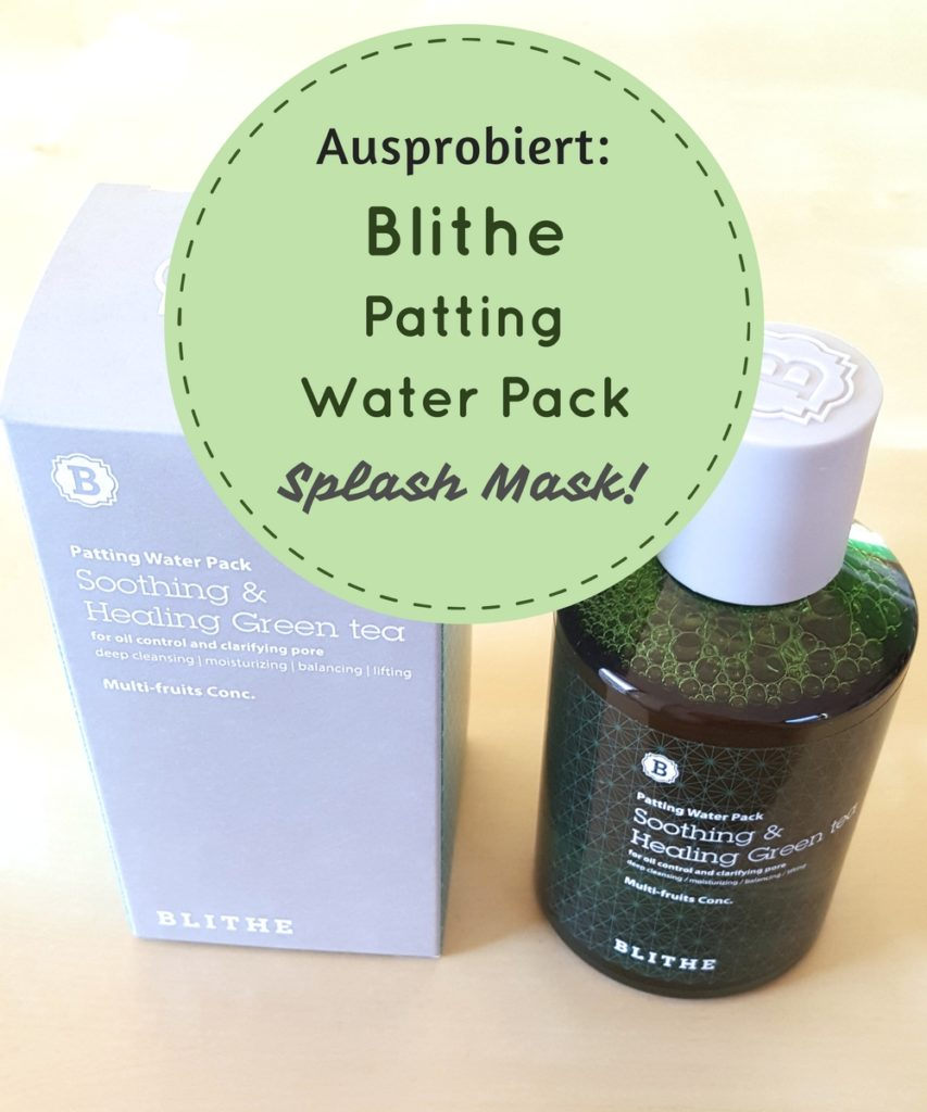 Blithe Patting Water Pack Splash Mask: Schöne Haut in Sekunden?!