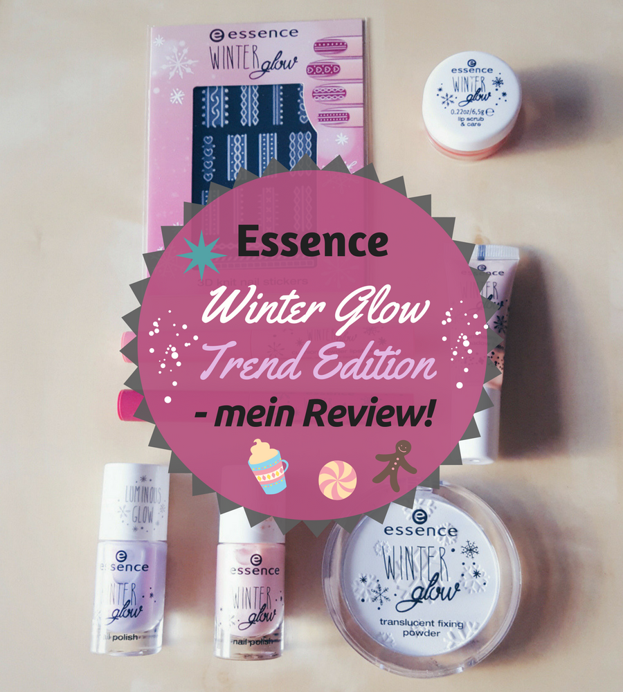 Essence Winter Glow Trend Edition – mein Review