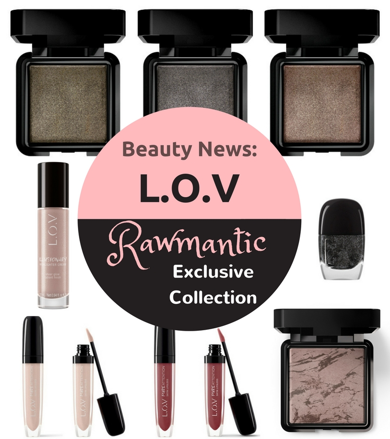 LOV Rawmantic Exclusive Collection – Beauty News