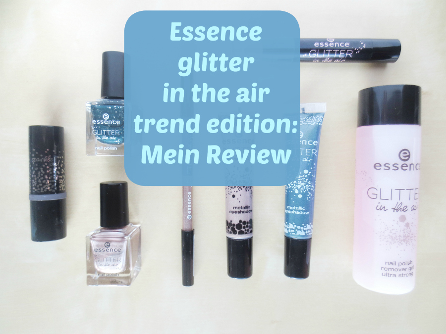 Essence glitter in the air trend edition – mein Review!