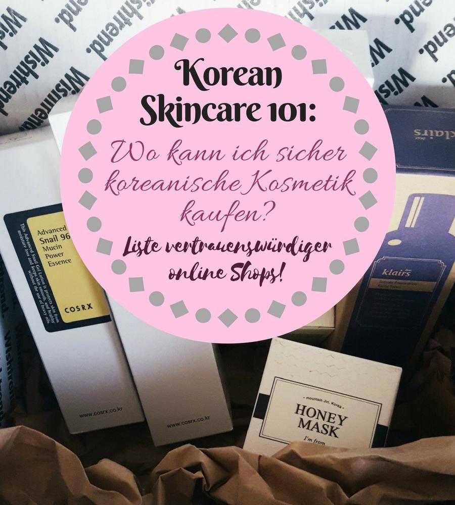 Korean Skincare 101: Wo kann ich sicher koreanische Kosmetik kaufen?