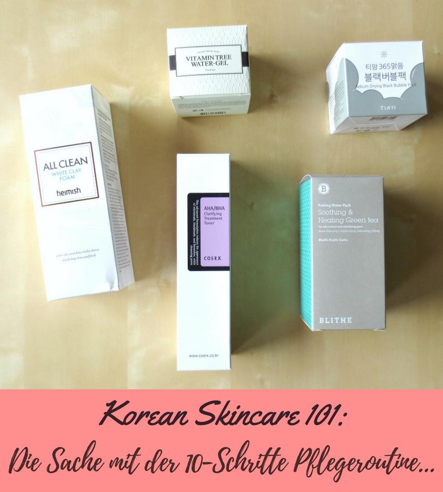 Koreanische 10 Schritte Pflegeroutine - Korean Skincare 101
