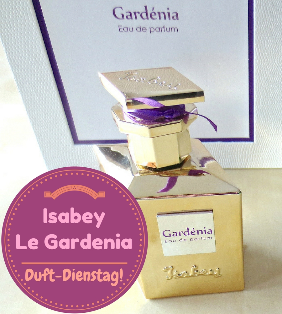 Duft-Dienstag: Isabey Le Gardénia Eau de Parfum