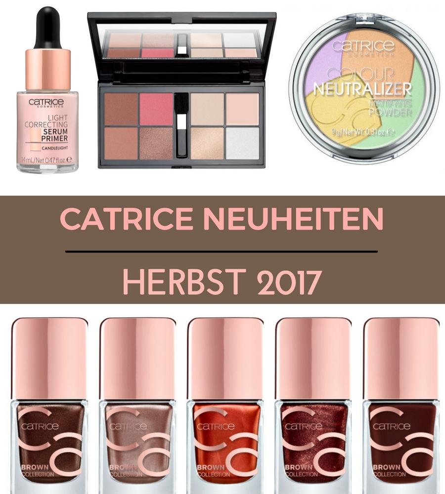 Catrice Neuheiten Herbst 2017 – Preview der Sortimentsumstellung!
