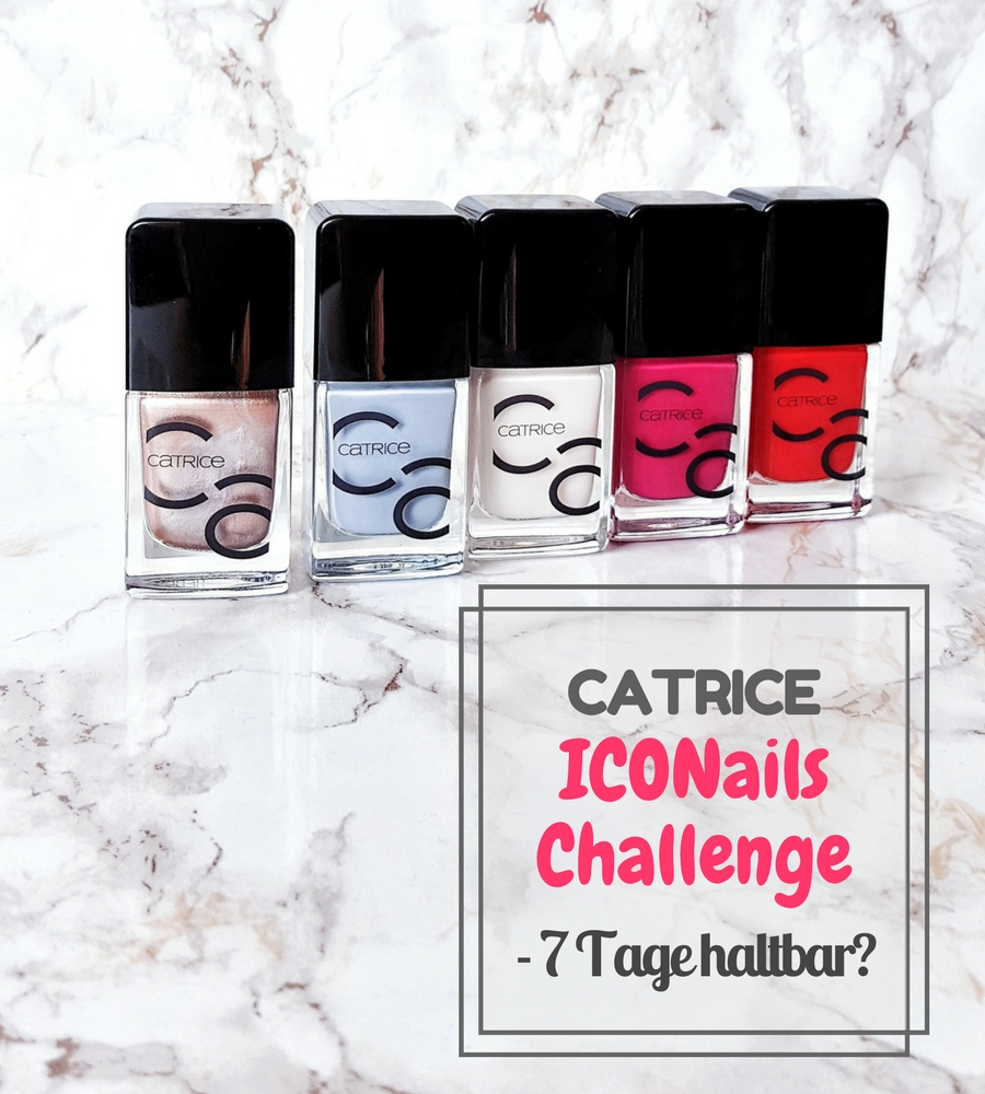 Catrice ICONails Challenge – 7 Tage Haltbarkeit auf die Probe gestellt!