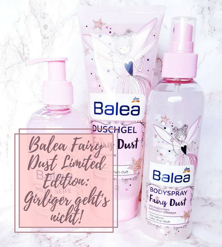 Balea Fairy Dust Limited Edition: Girliger geht's nicht!