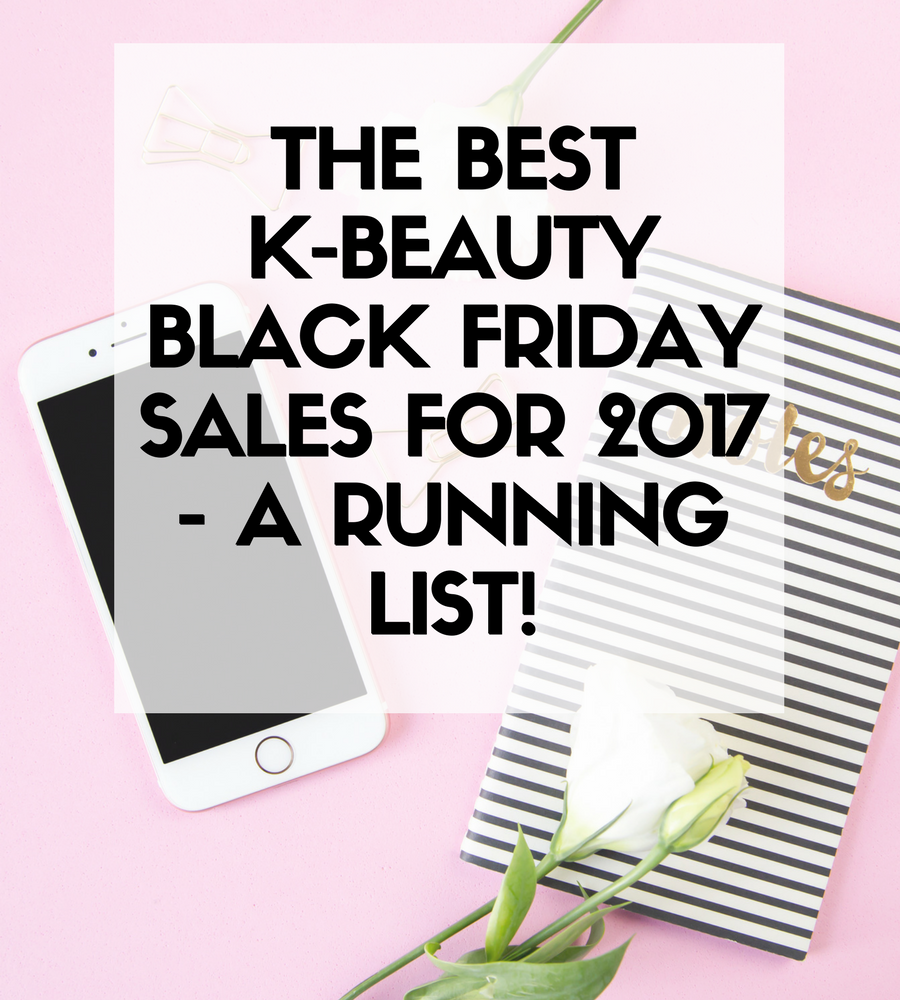 Black Friday Sale 2017 List K-Beauty Deals