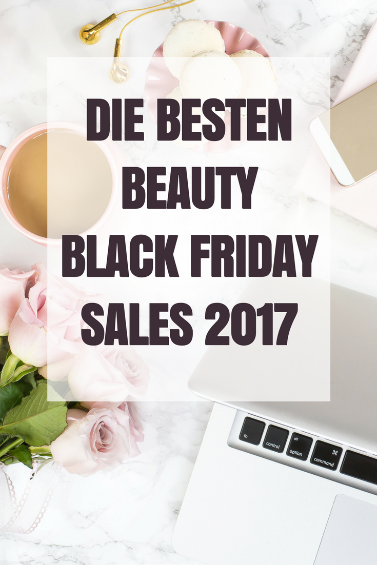 Die besten Beauty Black Friday Sales 2017!!!