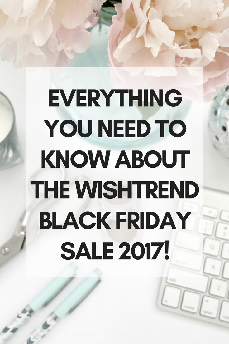 Everything You Need to Know about the Wishtrend Black Friday Sale 2017!
