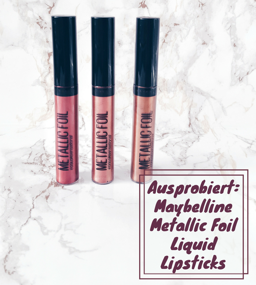 Ausprobiert: Maybelline Metallic Foil Liquid Lipsticks