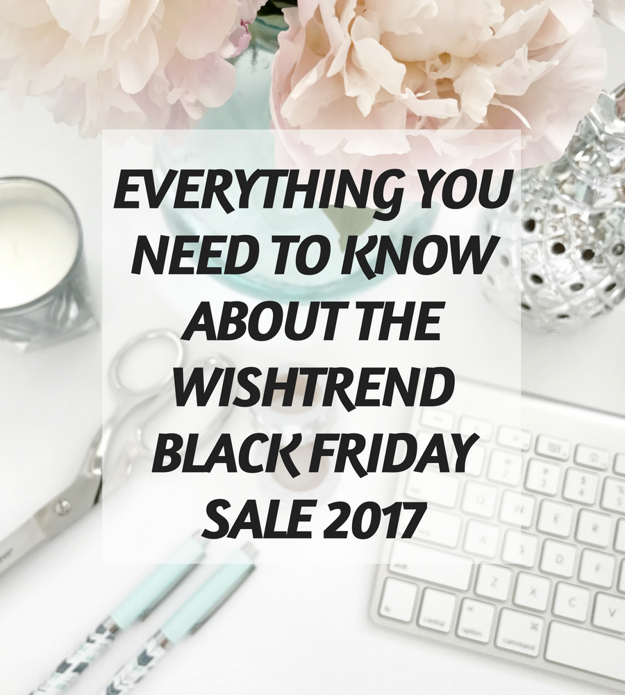 [ENG] Everything you need to know about the Wishtrend Black Friday Sale 2017