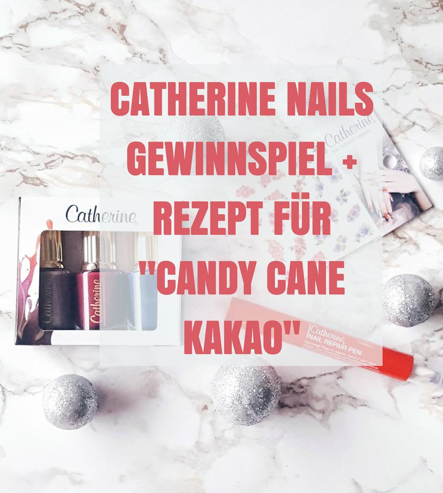 """[GER] Catherine Nails Gewinnspiel + Rezept für """"Candy Cane Kakao"""""""