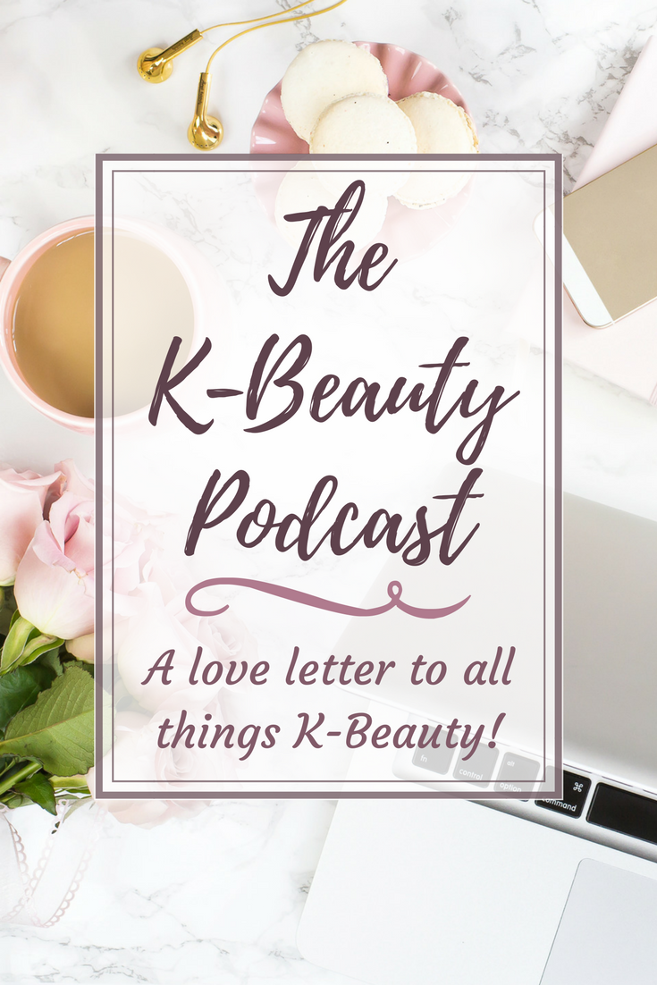 Welcome to the K-Beauty Podcast - Episode ONE