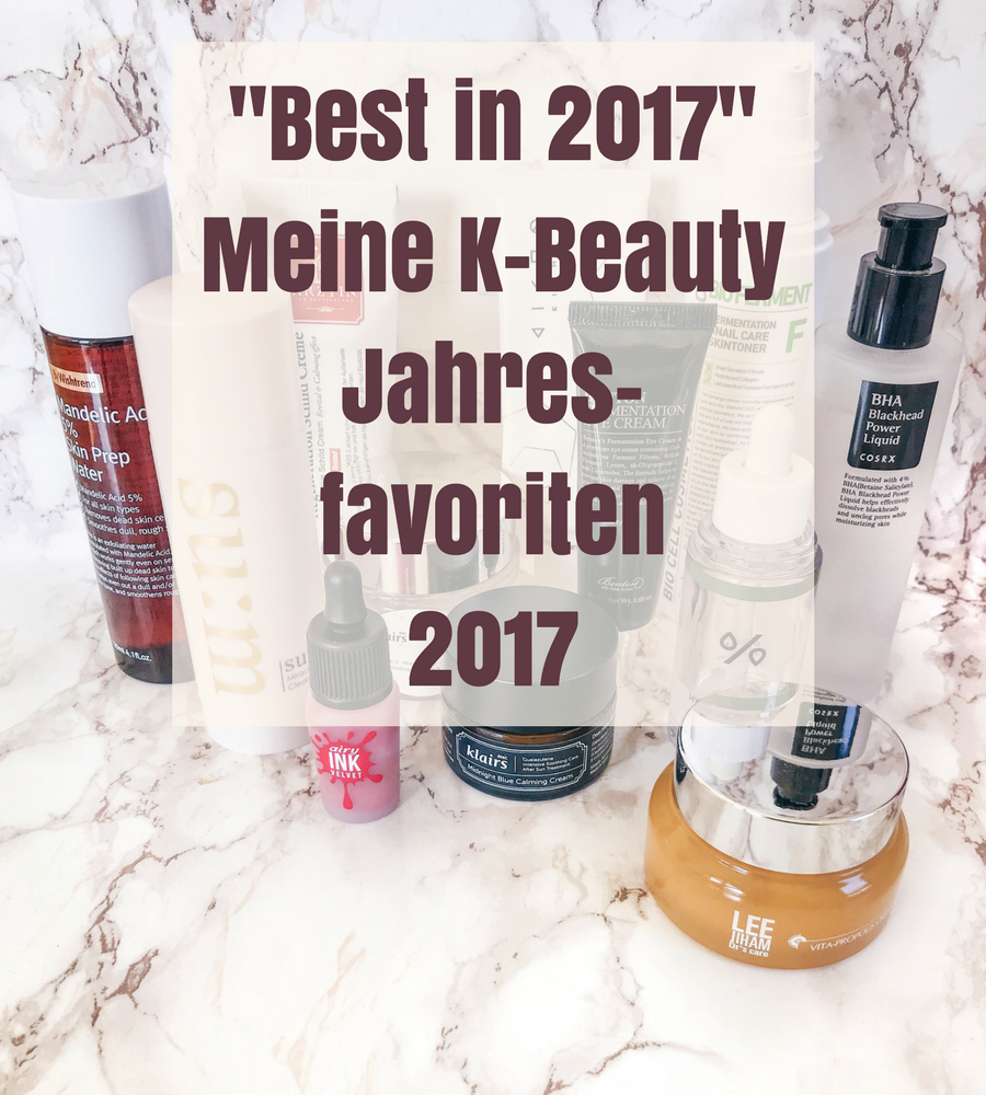 K-Beauty Jahresfavoriten 2017 - meine koreanische Kosmetik Lieblinge!