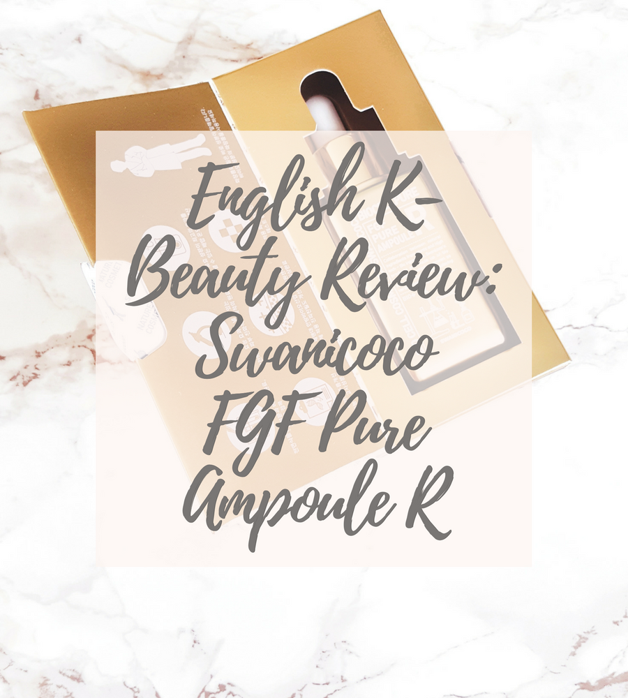 [ENG] Swanicoco FGF Pure Ampoule R – English Kbeauty Review