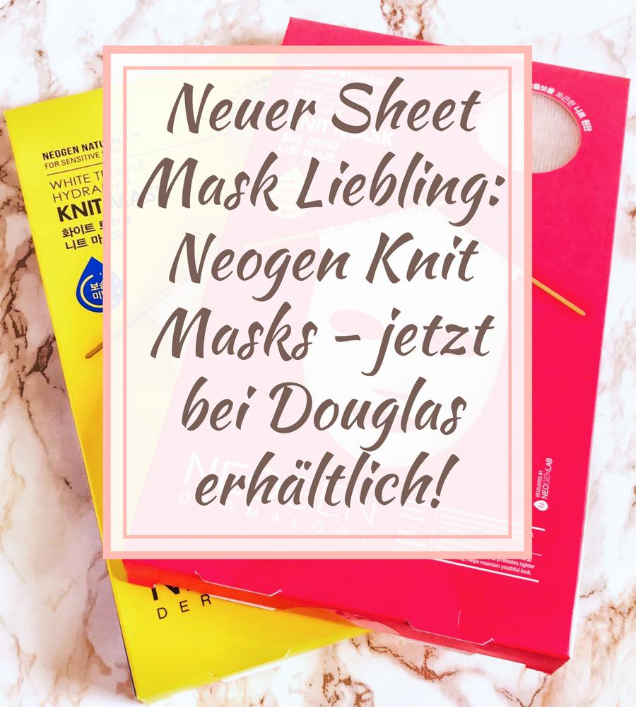 [GER] Neogen Knit Masks: Neuer Sheet Mask Liebling – jetzt bei Douglas!