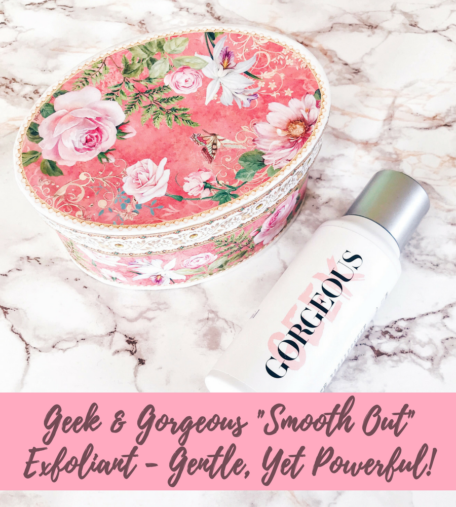 Geek & Gorgeous exfoliants review