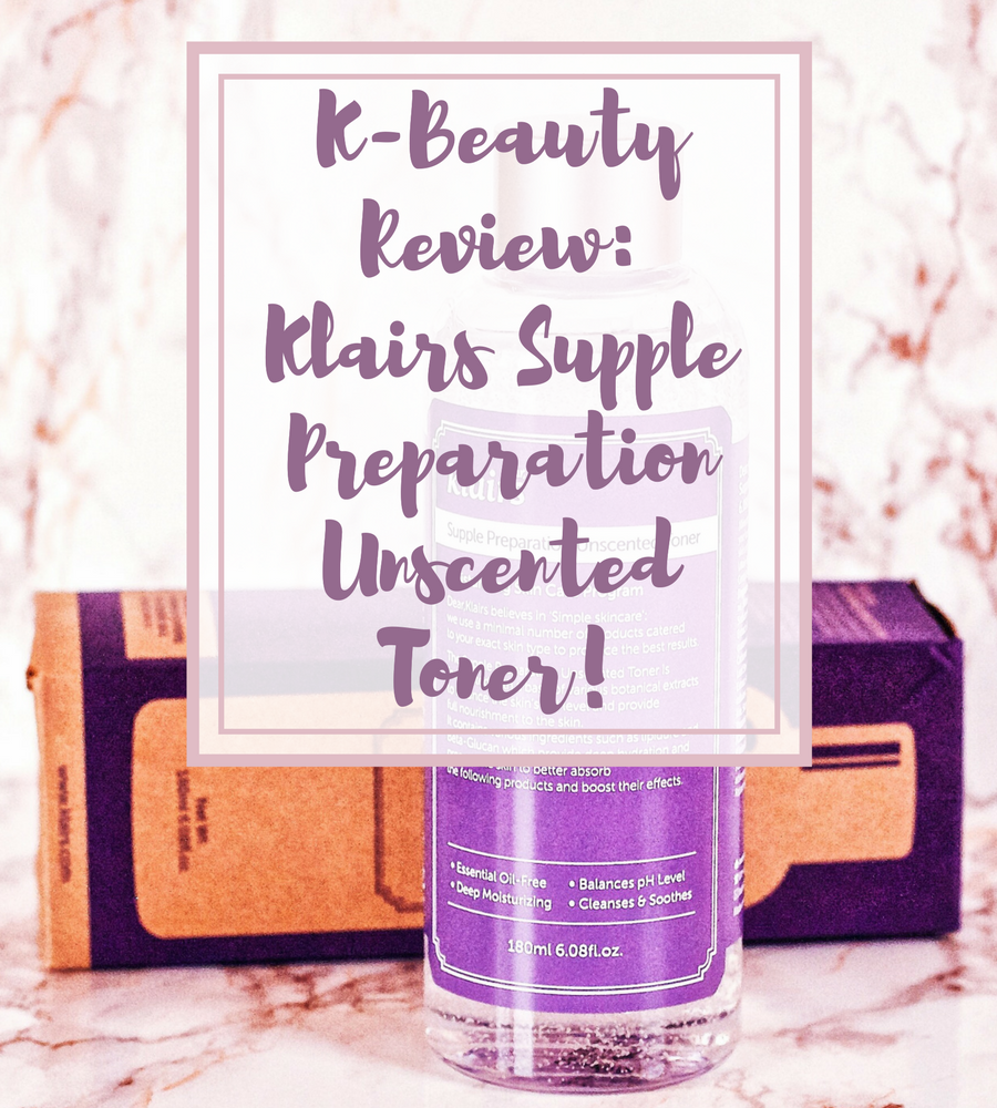 [ENG] Klairs Supple Preparation Unscented Toner: K-Beauty Review