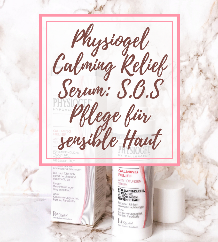 [GER] Physiogel Calming Relief Serum – S.O.S Pflege für sensible Haut!