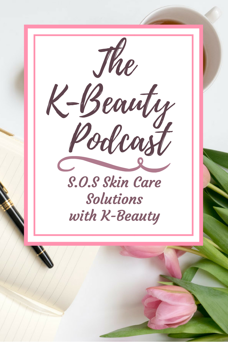 The K-Beauty Podcast: SOS Skin Care Solutions with K-Beauty