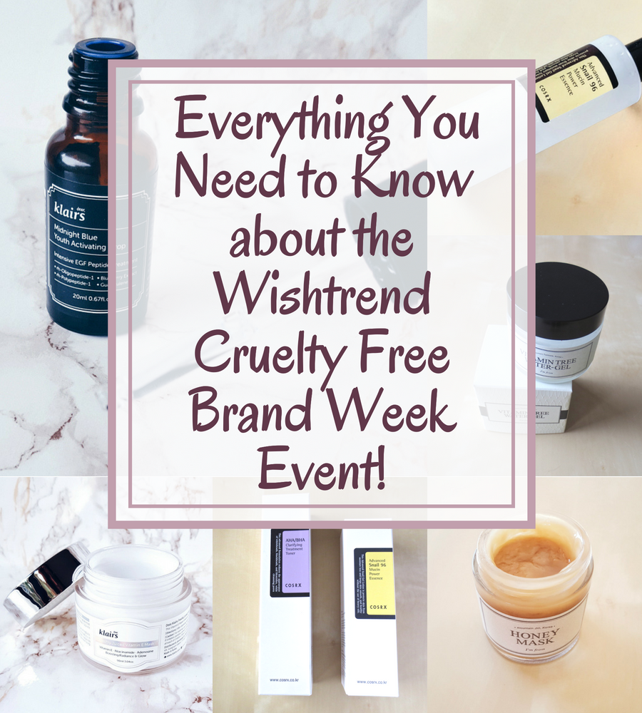 Everything You Need to know about the Wishtrend Cruelty Free Brand Week Event!