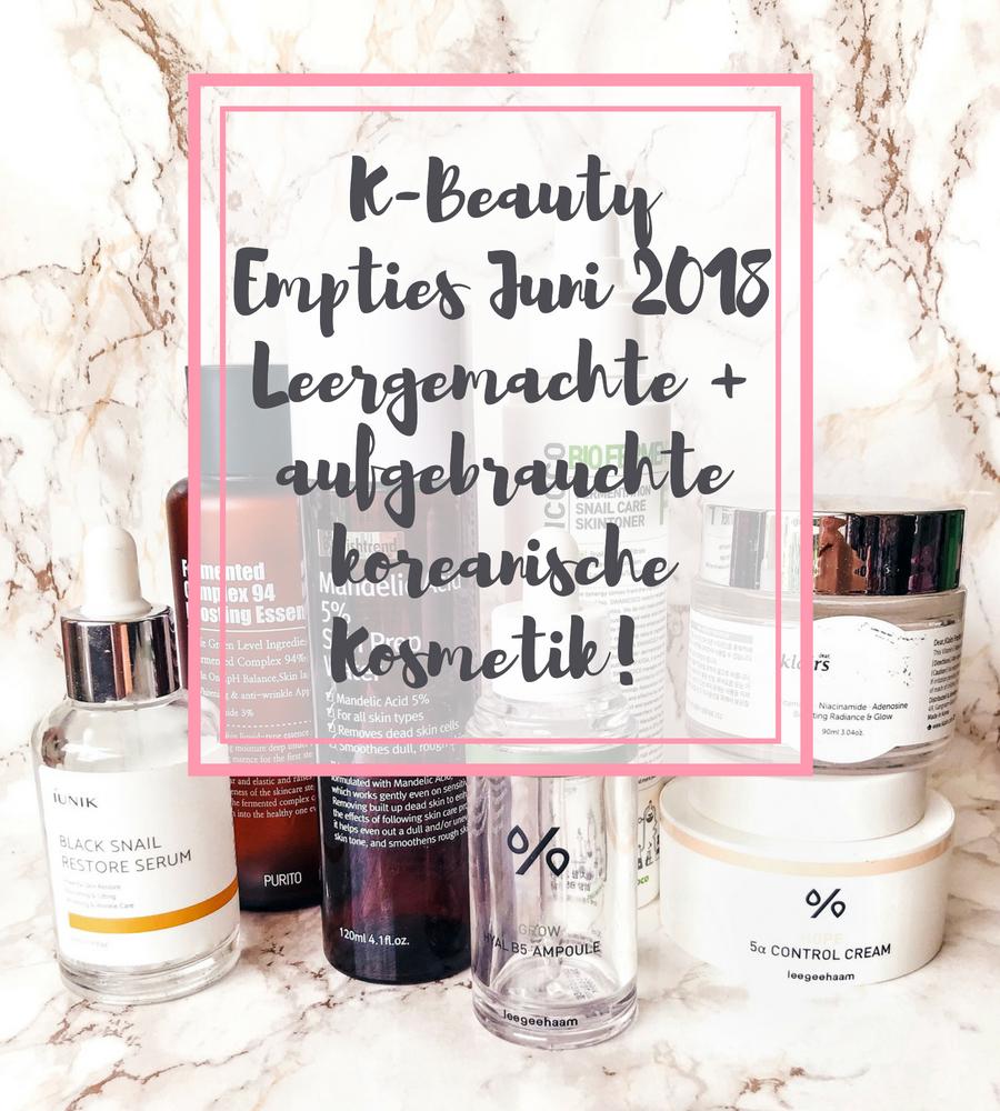 [GER] K-Beauty Empties Juni 2018: Leergemachte und aufgebrauchte koreanische Kosmetik!