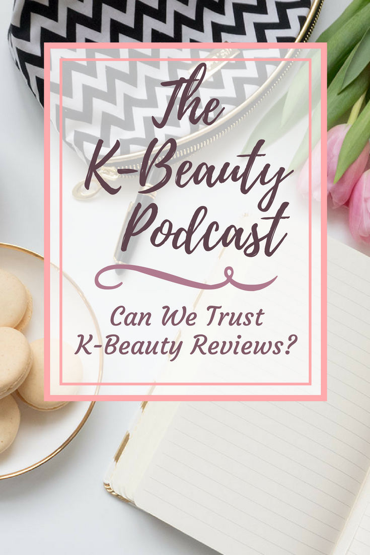 The K-Beauty Podcast: Can We Trust K-Beauty Reviews?