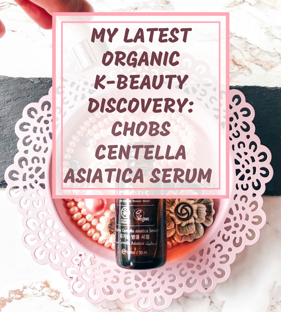 [ENG] My Latest Organic K-Beauty Discovery: CHOBS Centella Asiatica Serum