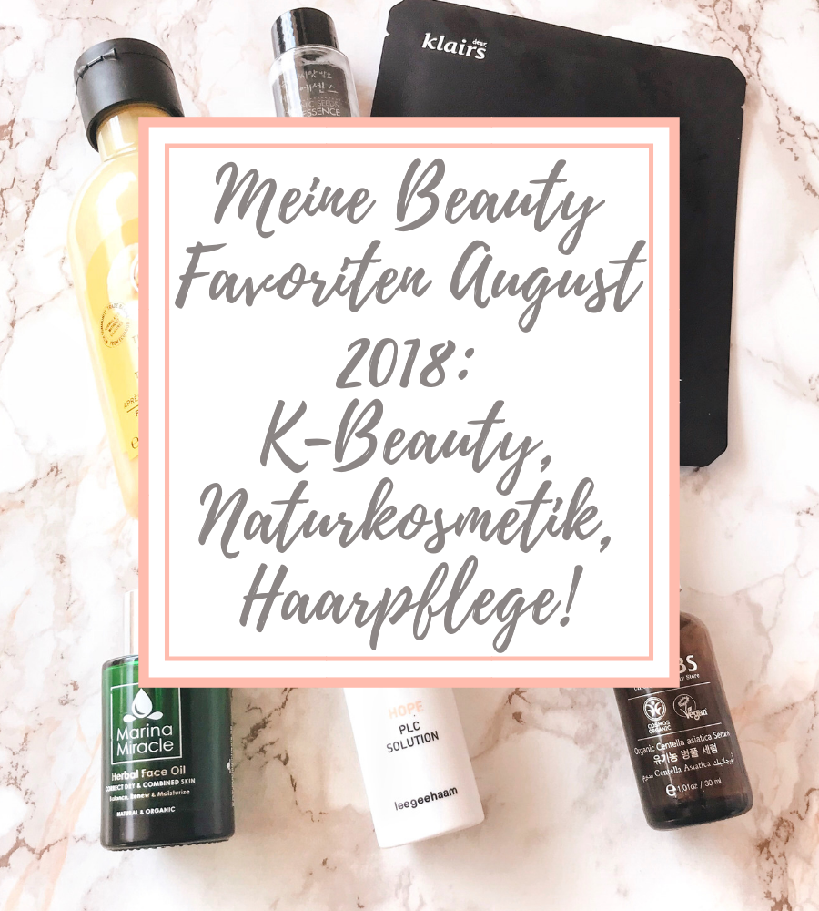 [GER] Meine Beauty Favoriten August 2018: K-Beauty, Naturkosmetik, Haarpflege!