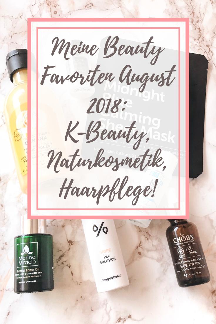 Meine Beauty Favoriten August 2018: K-Beauty, Naturkosmetik, Haarpflege!