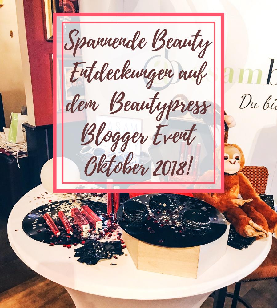 Beautypress Blogger Event Oktober 2018 Bericht