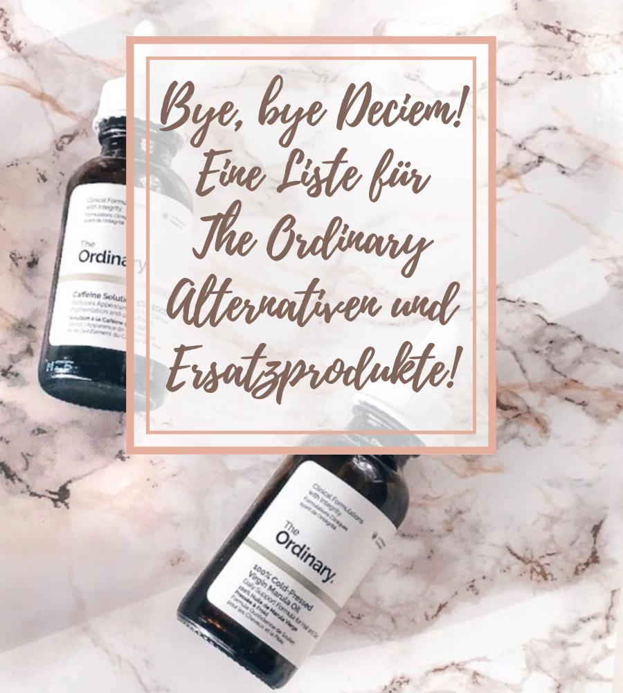 [GER]  Eine Liste für The Ordinary Alternativen und Ersatz Produkte!