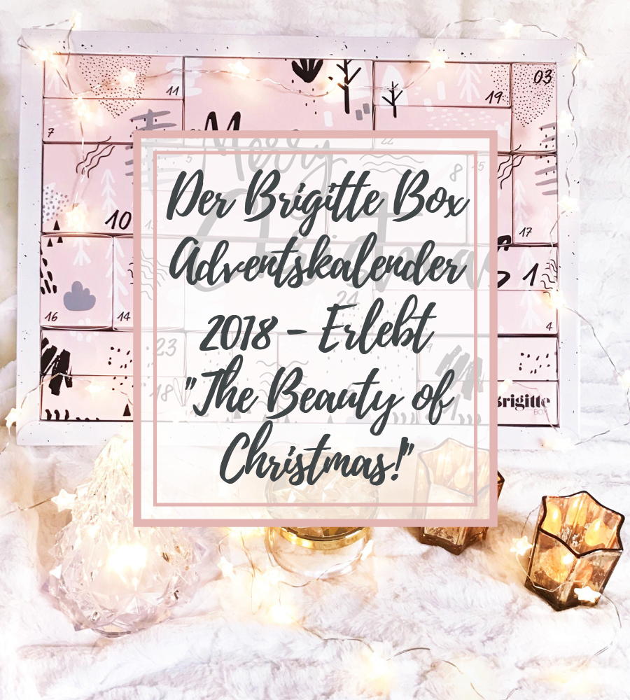 Brigitte Box Adventskalender 2018 Unboxing