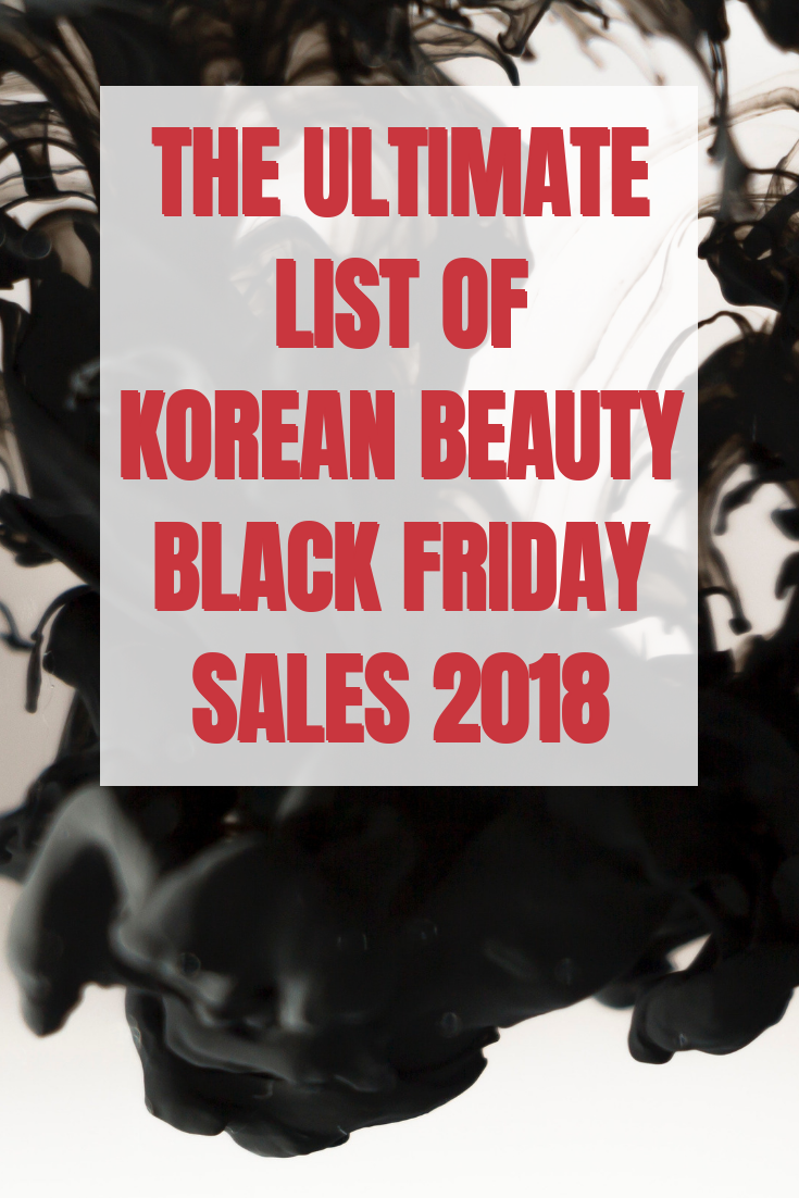 The ULTIMATE List of Korean Beauty Black Friday Sales 2018