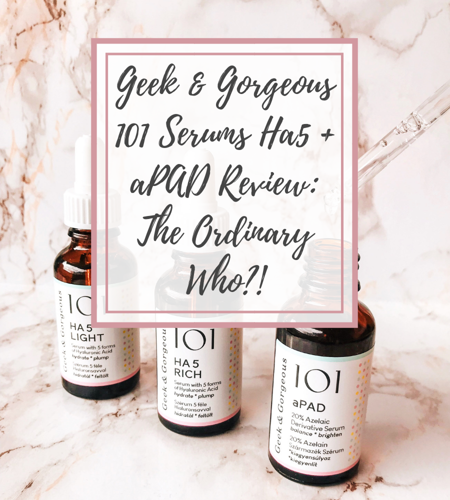 geek & gorgeous 101 serums review