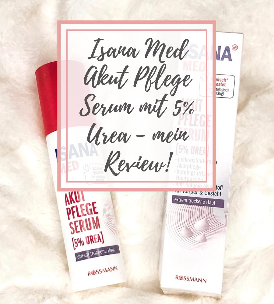 Isana Med Akut Pflege Serum mit 5% Urea Review