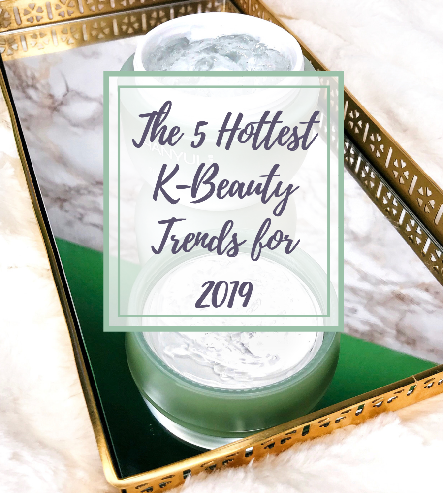K-beauty trends for 2019!