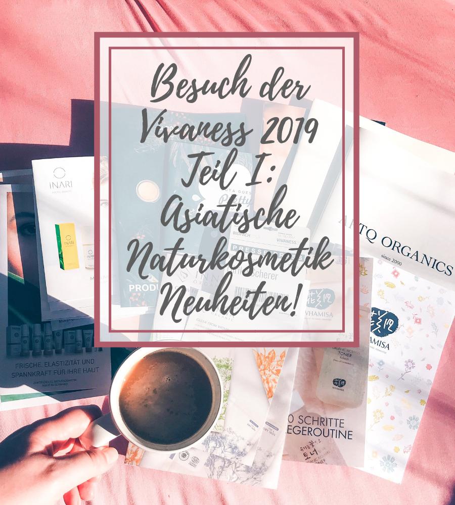 Vivaness 2019 Bloggerbericht asiatische Naturkosmetik