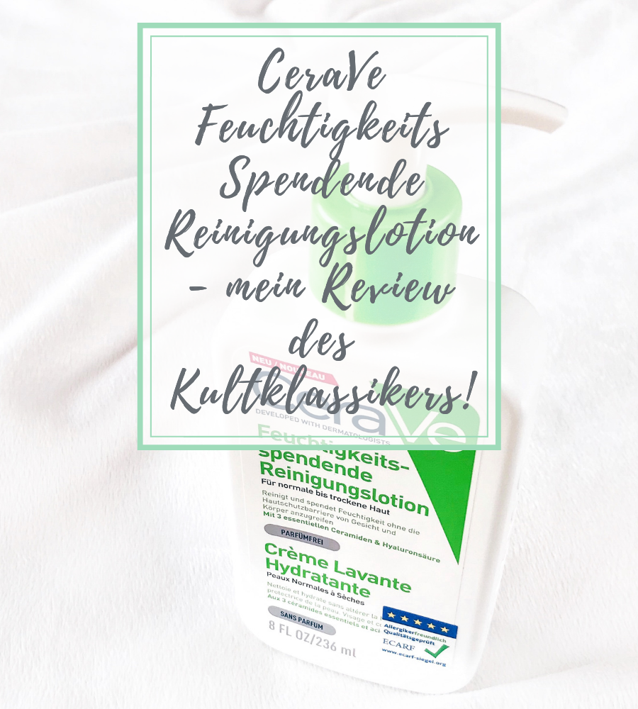 CeraVe Feuchtigkeitsspendende Reinigungslotion Review