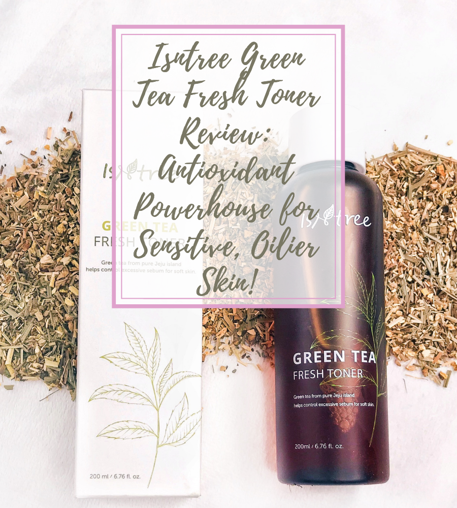 Isntree Green Tea Fresh Toner review