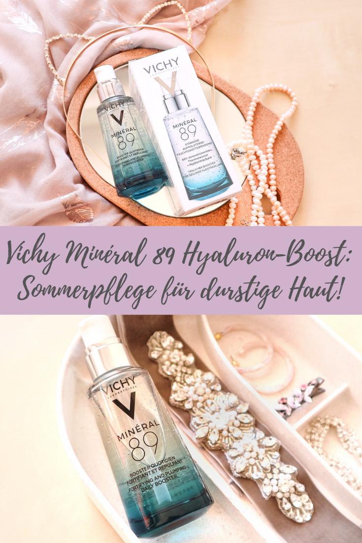 Vichy Minéral 89 Hyaluron Boost: Perfekte Sommerpflege für durstige Haut