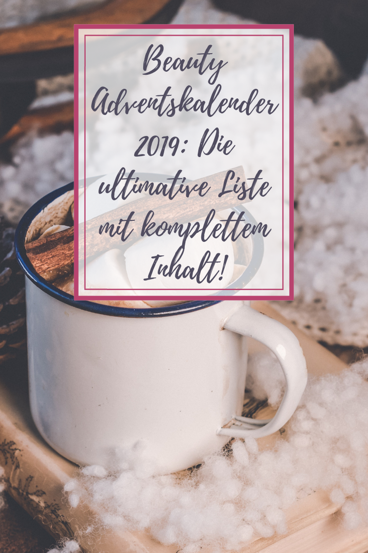 Beauty Adventskalender 2019: Die ULTIMATIVE Liste mit komplettem Inhalt!