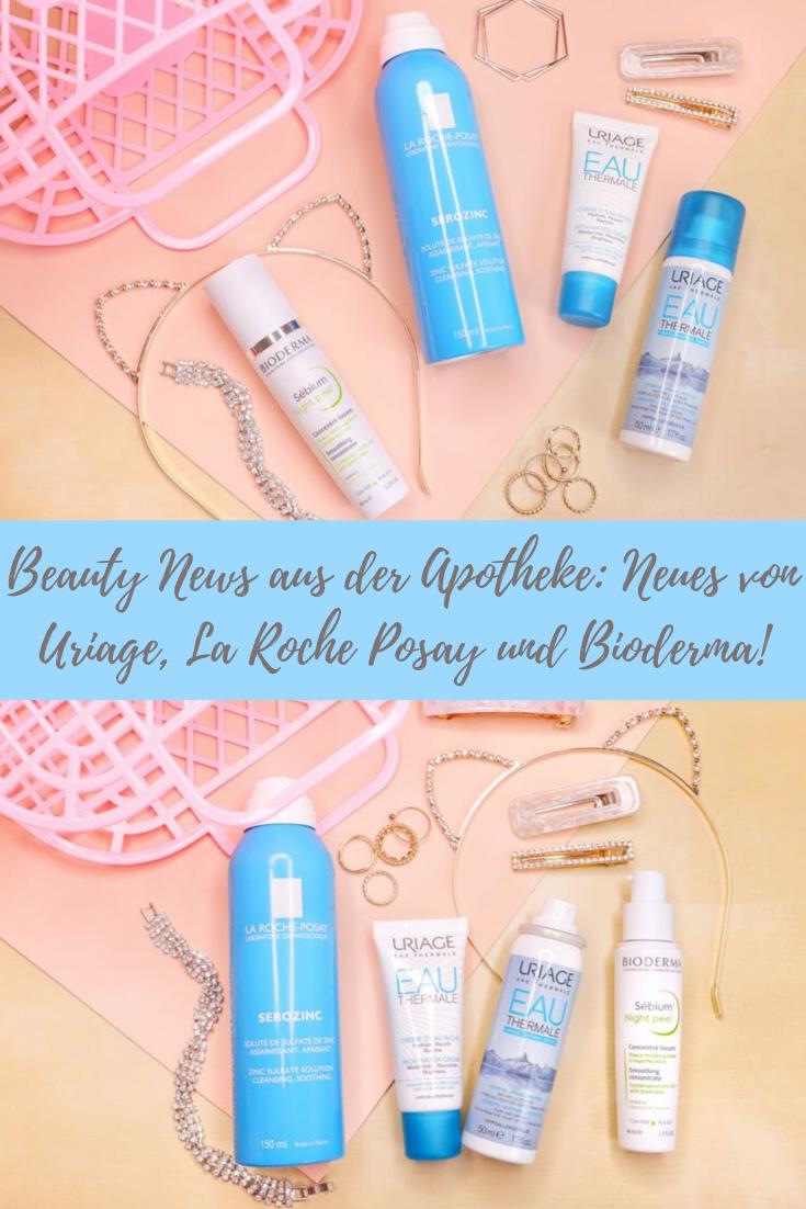 Beauty News aus der Apotheke: Neues von Uriage, La Roche Posay und Bioderma!
