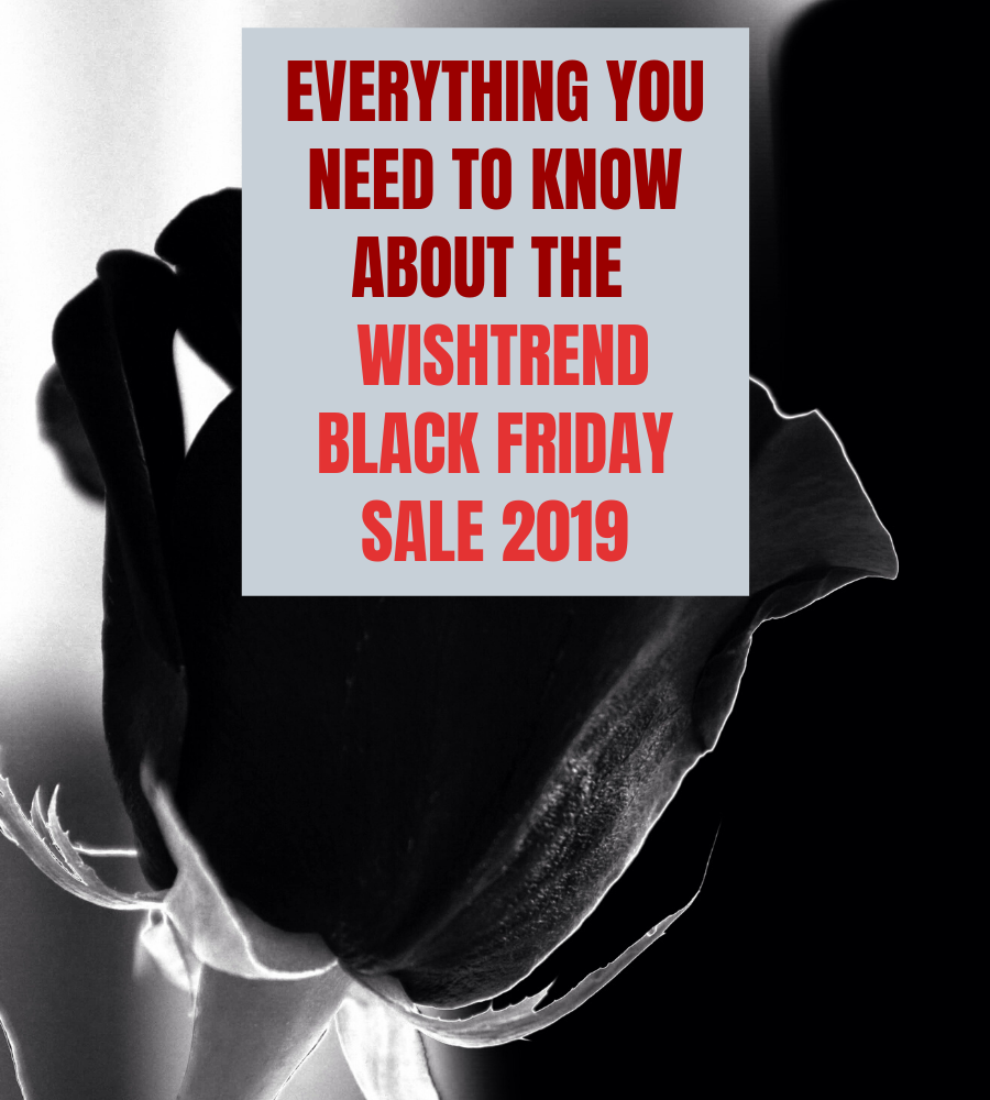Everything you need to know about the Wishtrend Black Friday Sale 2019