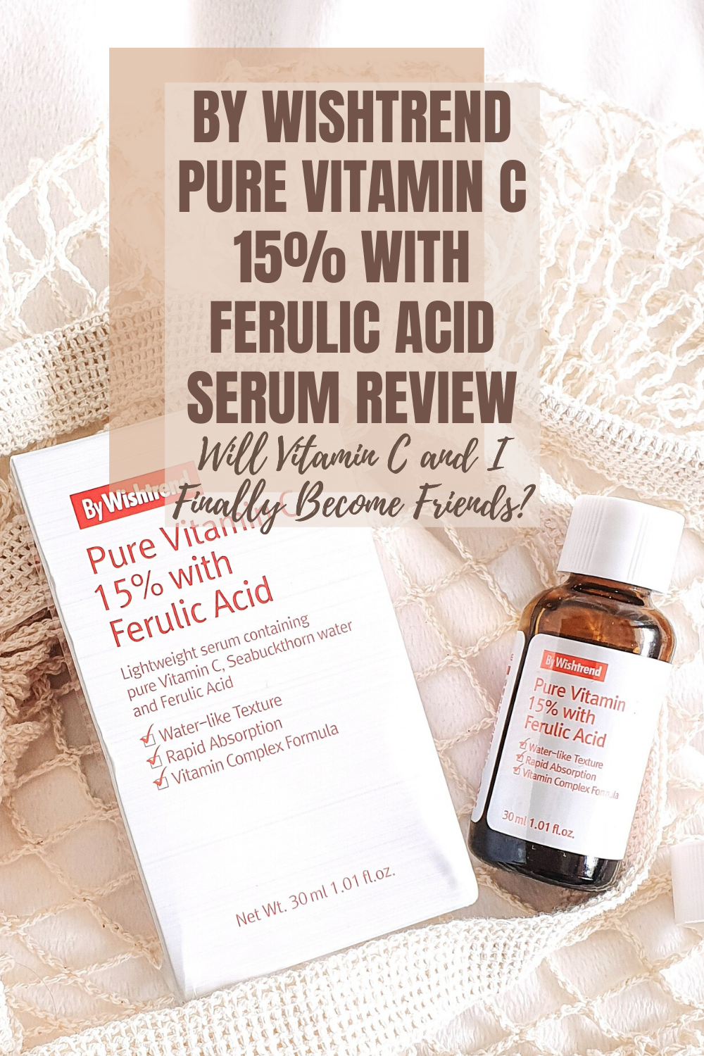 By Wishtrend Pure Vitamin C 15% with Ferulic Acid Serum Review