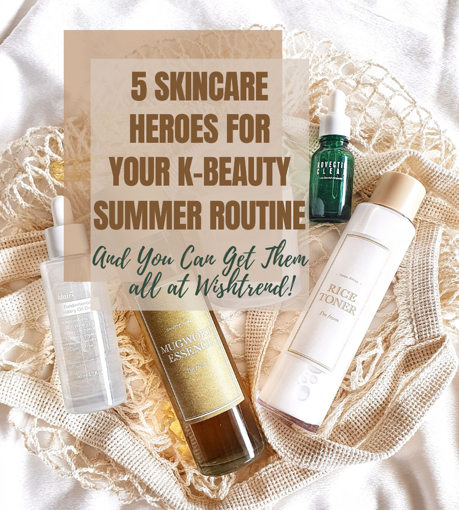 5 Skincare Heroes for Your K-Beauty Summer Routine